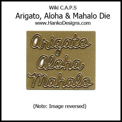 SDWC007 Aloha Mahalo Arigato Die - Wiki CAPS reversed