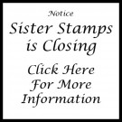 Sister Stamps Is Closing